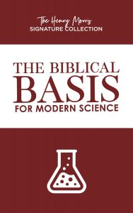 The Biblical Basis for Modern Science (The Henry Morris Signature Collection)