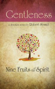 Nine Fruits of the Spirit: Gentleness