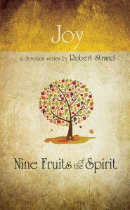 Nine Fruits of the Spirit: Joy