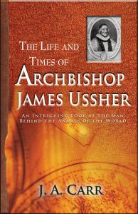 The Life and Times of Archibishop James Ussher