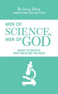 Men of Science, Men of God (The Henry Morris Signature Collection)
