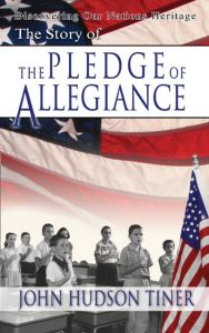 The Story of The Pledge of Allegiance