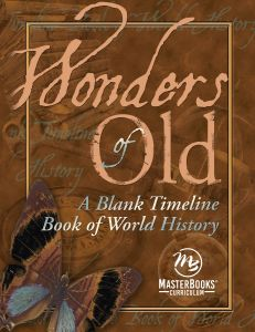 Wonders of Old: A Blank Timeline Book of World History (Download)