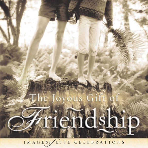 The Joyous Gift of Friendship