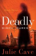 Deadly Disclosures