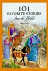 101 Favorite Stories from the Bible