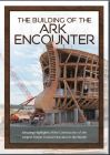 The Building of the Ark Encounter (DVD)