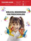 Biblical Beginnings for Preschoolers (Teacher Guide)