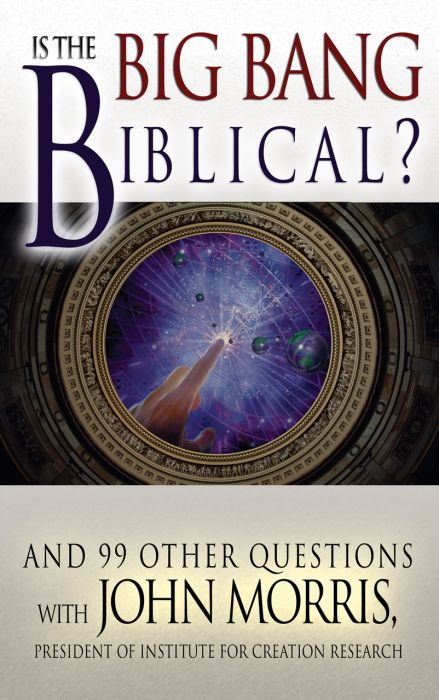 Is the Big Bang Biblical? (Download)