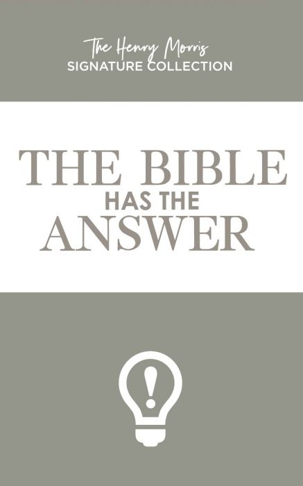 The Bible Has The Answer (Henry Morris Signature Collection - Download)