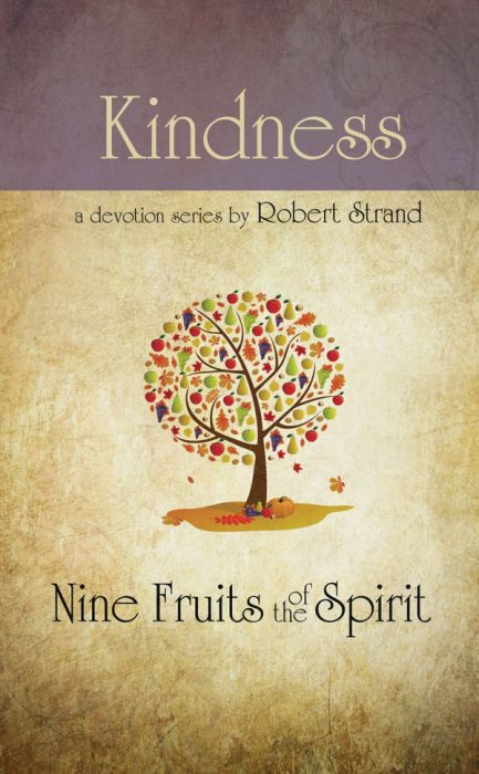 Nine Fruits of the Spirit: Kindness