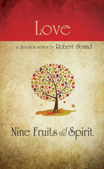 Nine Fruits of the Spirit: Love