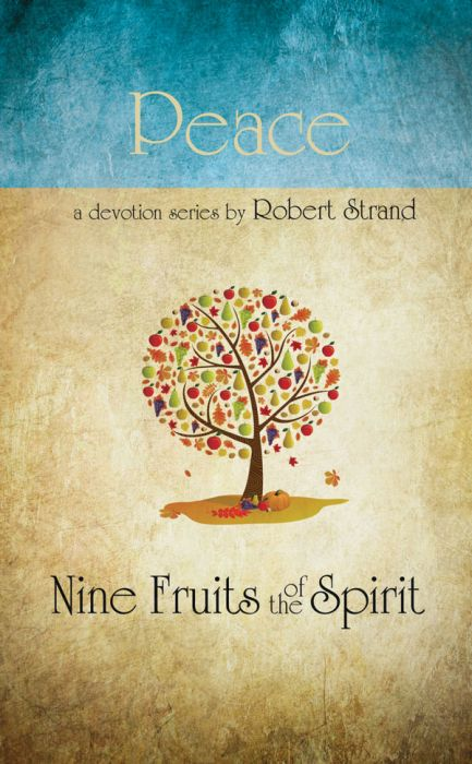 Nine Fruits of the Spirit: Peace