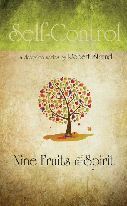 Nine Fruits of the Spirit: Self-Control