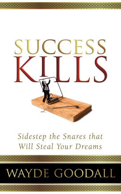 Success Kills